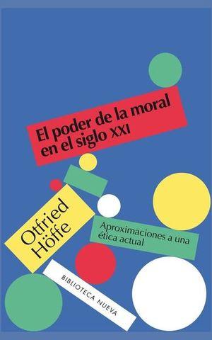 PODER DE LA MORAL EN EL SIGLO XXI, EL