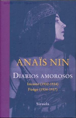 DIARIOS AMOROSOS / INCESTO 1932 - 1934 / FUEGO 1934 - 1937