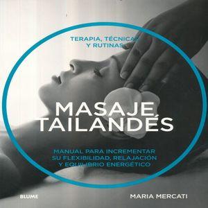 MASAJE TAILANDES. MANUAL PARA INCREMENTAR SU FLEXIBILIDAD RELAJACION Y EQUILIBRIO ENERGETICO
