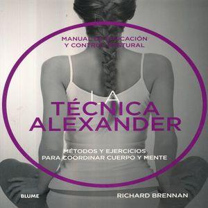 TECNICA ALEXANDER. METODOS Y EJERCICIOS PARA COORDINAR CUERPO Y MENTE