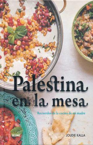 PALESTINA EN LA MESA. RECUERDOS DE LA COCINA DE MI MADRE / PD.