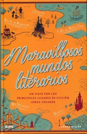 MARAVILLOSOS MUNDOS LITERARIOS. UN VIAJE POR LOS PRINCIPALES LUGARES DE FICCION JAMAS CREADOS / PD.