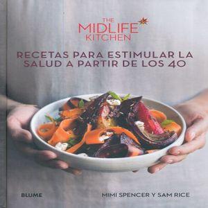 MIDLIFE KITCHEN, THE. RECETAS PARA ESTIMULAR LA SALUD A PARTIR DE LOS 40 / PD.
