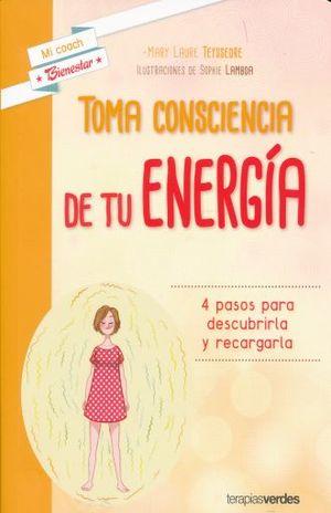 TOMA CONSCIENCIA DE TU ENERGIA. 4 PASOS PARA DESCUBRIRLA Y RECARGALA