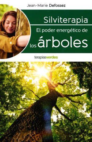 SILVITERAPIA. EL PODER ENERGETICO DE LOS ARBOLES