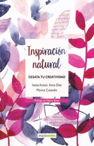 INSPIRACION NATURAL. DESATA TU CREATIVIDAD