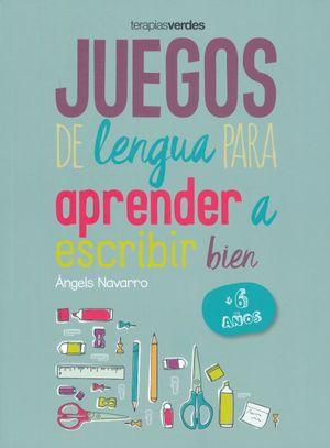 JUEGOS DE LENGUA PARA APRENDER A ESCRIBIR BIEN (+ 6 AÑOS)