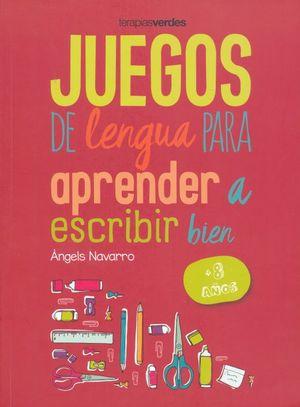 JUEGOS DE LENGUA PARA APRENDER A ESCRIBIR BIEN (+ 8 AÑOS)