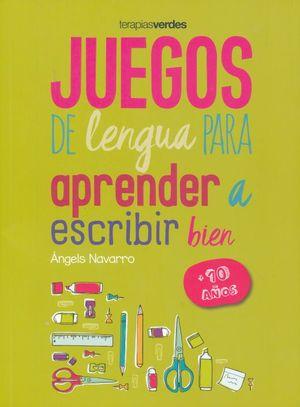 JUEGOS DE LENGUA PARA APRENDER A ESCRIBIR BIEN (+ 10 AÑOS)