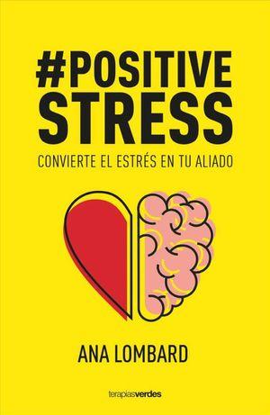 #Positive stress. Convierte el estrés en tu alidado