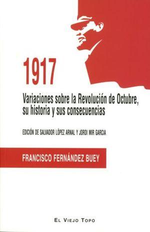 1917. VARIACIONES SOBRE LA REVOLUCION DE OCTUBRE SU HISTORIA Y SUS CONSECUENCIAS