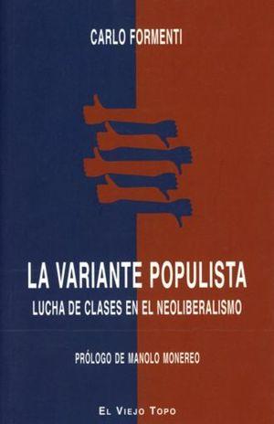 VARIANTE POPULISTA, LA. LUCHA DE CLASES EN EL NEOLIBERALISMO