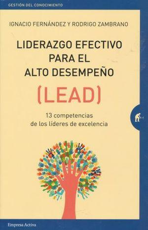 LIDERAZGO EFECTIVO PARA EL ALTO DESEMPEÑO (LEAD). 13 COMPETENCIAS DE LOS LIDERES DE EXCELENCIA