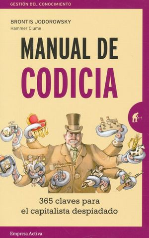 MANUAL DE CODICIA. 365 CLAVES PARA EL CAPITALISTA DESPIADADO