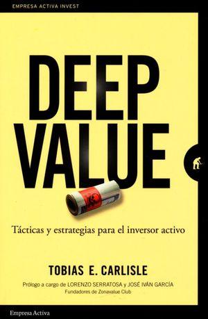 Deep value. Tácticas y estrategias para el inversor activo