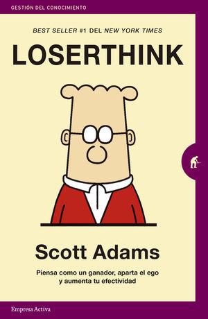 Loserthink. Piensa como un ganador, aparta el ego y aumenta tu efectividad