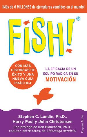 Fish. La eficacia de un equipo radica en su motivación (Edición 20 Aniversario)