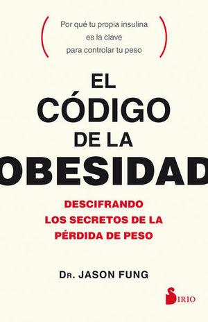 CODIGO DE LA OBESIDAD, EL. DESCIFRANDO LOS SECRETOS DE LA PERDIDA DE PESO