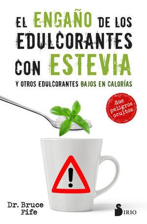 ENGAÑO DE LOS EDULCORANTES CON ESTEVIA Y OTROS EDULCORANTES BAJOS EN CALORIAS, EL