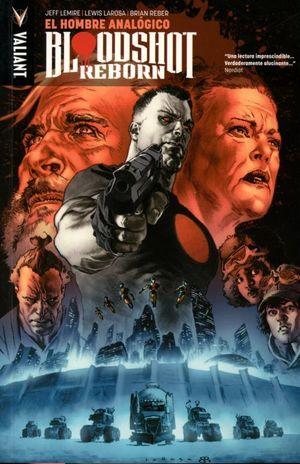 El hombre analógico/ Bloodshot reborn / vol. 3