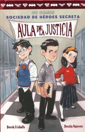 AULA DE LA JUSTICIA. DC COMICS SOCIEDAD DE HEROES SECRETA / PD.