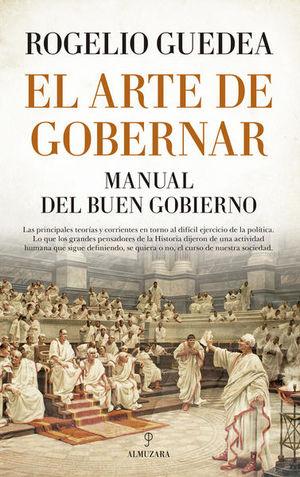 ARTE DE GOBERNAR, EL. MANUAL DEL BUEN GOBIERNO