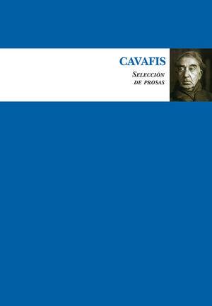 CAVAFIS. SELECCION DE PROSAS