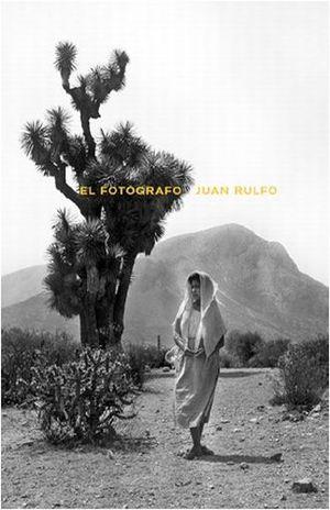 FOTOGRAFO JUAN RULFO, EL / PD.