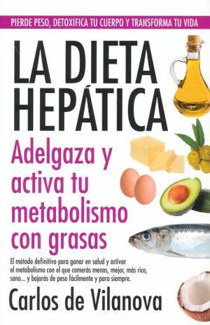 DIETA HEPATICA, LA. ADELGAZA Y ACTIVA TU METABOLISMO CON GRASAS
