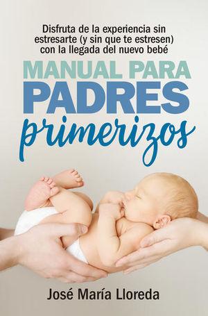 MANUAL PARA PADRES PRIMERIZOS / 2 ED.