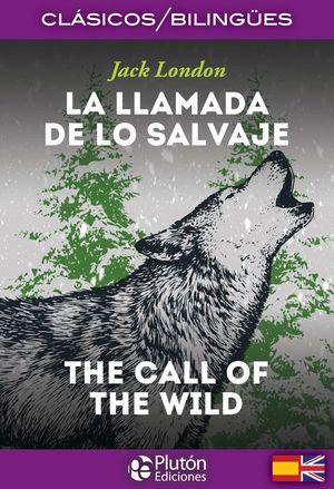 LLAMADA DE LO SALVAJE, LA (EDICION BILINGUE)