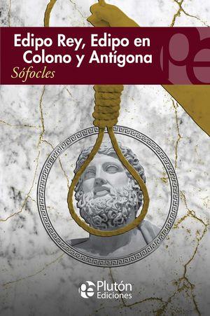 EDIPO REY, EDIPO EN COLONO Y ANTIGONA