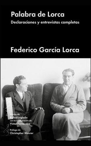 PALABRA DE LORCA. DECLARACIONES Y ENTREVISTAS COMPLETAS / PD. (INCLUYE E-BOOK)