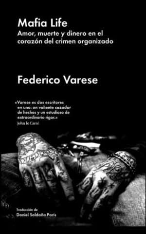 MAFIA LIFE. AMOR,MUERTE Y DINERO EN EL CORAZON DEL CRIMEN ORGANIZADO