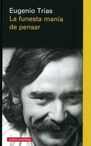 FUNESTA MANIA DE PENSAR, LA / PD.