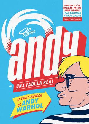 ANDY UNA FABULA REAL. LA VIDA Y LA EPOCA DE ANDY WARHOL