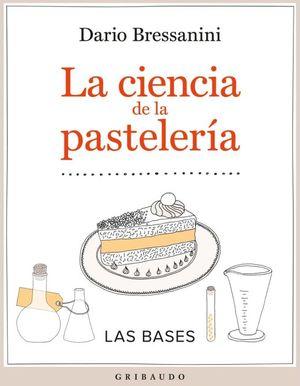 CIENCIA DE LA PASTELERIA, LA. LAS BASES