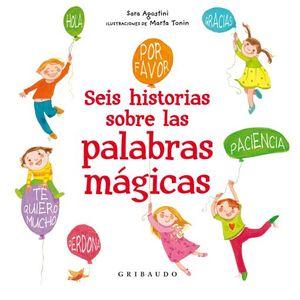 SEIS HISTORIAS SOBRE LAS PALABRAS MAGICAS / PD.