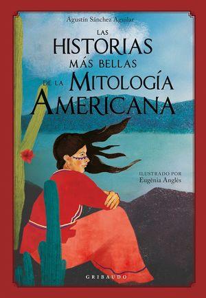 Las historias más bellas de la mitología americana / pd.