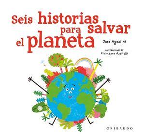 Seis historias para salvar el planeta / pd.