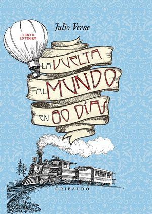 La Vuelta al mundo en 80 días. Texto íntegro (incluye póster de el gran mapamundi) / pd.