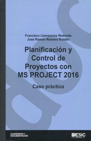 PLANIFICACION Y CONTROL DE PROYECTOS CON MS PROJECT 2016. (CASO PRACTICO)