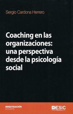 COACHING EN LAS ORGANIZACIONES. UNA PERSPECTIVA DESDE LA PSICOLOGIA SOCIAL