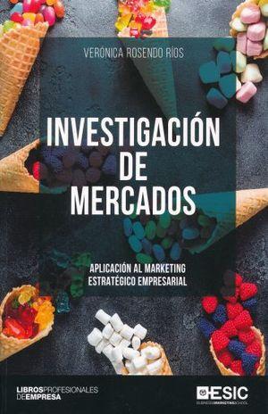 INVESTIGACION DE MERCADOS. APLICACION AL MARKETING ESTRATEGICO EMPRESARIAL