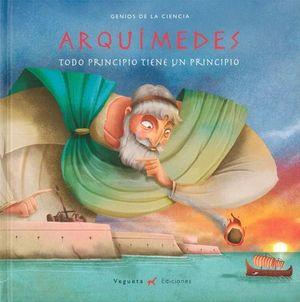 ARQUIMEDES. TODO PRINCIPIO TIENE UN PRINCIPIO / PD.