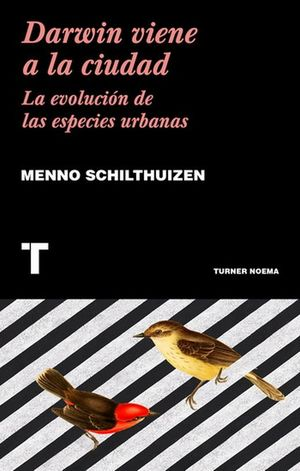 Darwin viene a la ciudad. La evolución de las especies urbanas