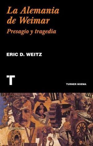 ALEMANIA DE WEIMAR. PRESAGIO Y TRAGEDIA