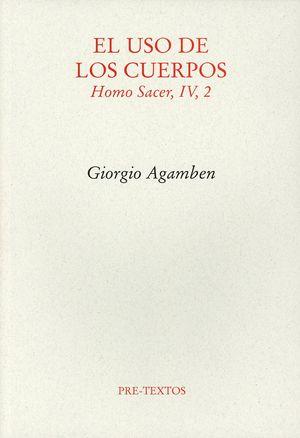 El uso de los cuerpos. Homo Sacer / vol. 4 / Tomo 2