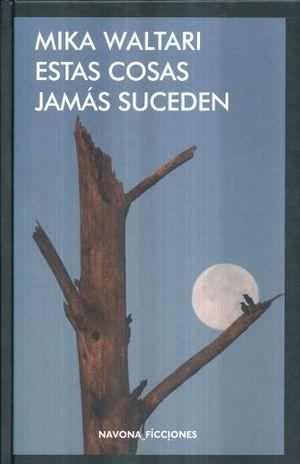 ESTAS COSAS JAMAS SUCEDEN / PD.
