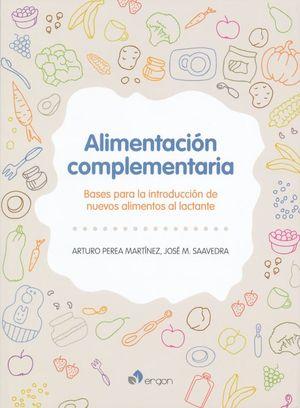 ALIMENTACION COMPLEMENTARIA. BASES PARA LA INTRODUCCION DE NUEVOS ALIMENTOS AL LACTANTE